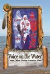 Voice on the Water: Great Lakes Native America Now