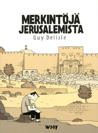 Merkintöjä Jerusalemista by Guy Delisle