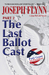 The Last Ballot Cast by Joseph Flynn