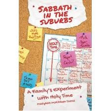 Sabbath in the Suburbs by MaryAnn McKibben Dana
