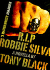 R.I.P Robbie Silva by Tony Black