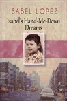 Isabel's Hand-Me-Down Dreams by Isabel  Lopez