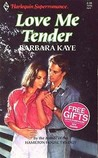 Love Me Tender (Harlequin Superromance, No 495)