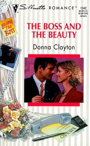 The Boss And The Beauty (Silhouette Romance, #1342)