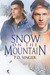 Snow on the Mountain by P.D. Singer