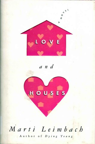 Love and Houses by Marti Leimbach