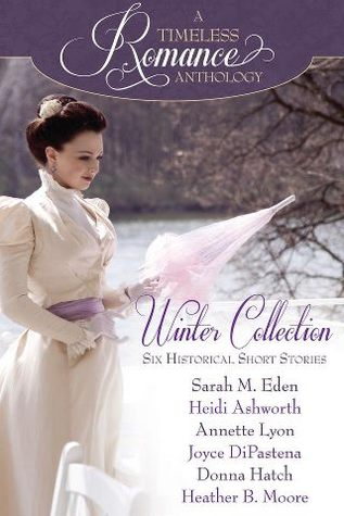 A Timeless Romance Anthology by Sarah M. Eden