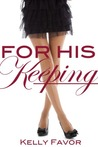 For His Keeping (For His Pleasure, #3)