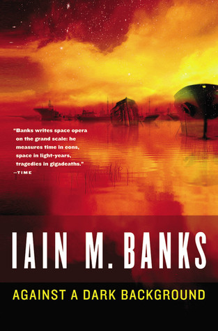 Against a Dark Background by Iain M. Banks