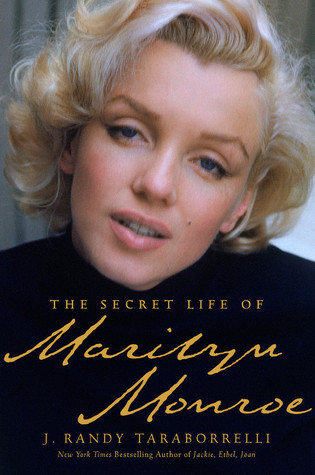 The Secret Life of Marilyn Monroe by J. Randy Taraborrelli