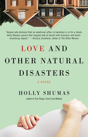 Love and Other Natural Disasters by Holly Shumas