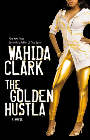 The Golden Hustla by Wahida Clark