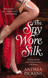The Spy Wore Silk by Andrea Pickens