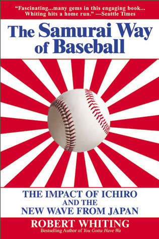 The Samurai Way of Baseball by Robert Whiting