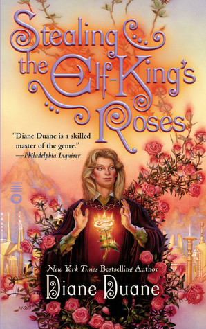 Stealing the Elf-King's Roses by Diane Duane