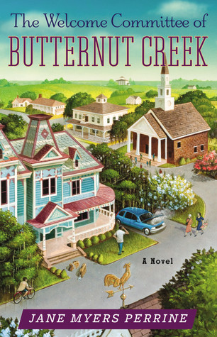 The Welcome Committee of Butternut Creek by Jane Myers Perrine