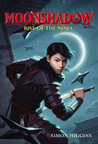 Moonshadow: Rise of the Ninja (Moonshadow, #1)
