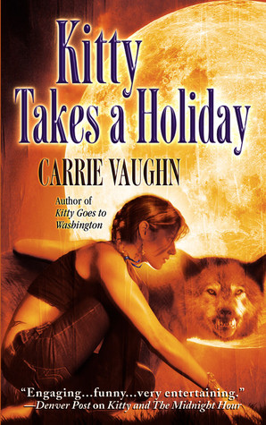 Josh Reviews: Kitty Takes a Holiday by Carrie Vaughn
