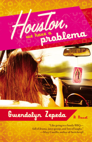 Houston, We Have a Problema by Gwendolyn Zepeda