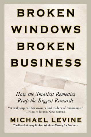 Broken Windows, Broken Business by Michael Levine