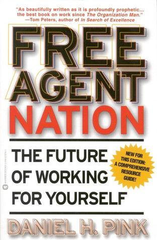 Free Agent Nation by Daniel H. Pink