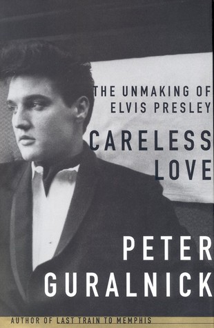 Careless Love by Peter Guralnick