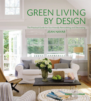 Green Living by Design: The Practical Guide for Eco-Friendly Remodeling and Decorating