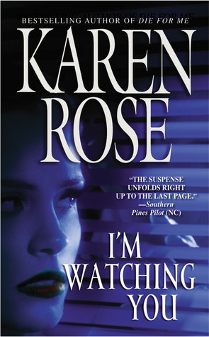 I'm Watching You by Karen Rose