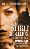 The Spirit Rebellion (The Legend of Eli Monpress, #2)