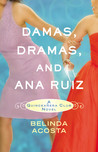 Damas, Dramas, and Ana Ruiz (Quinceanera Club, #1)