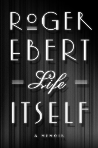 Life Itself by Roger Ebert