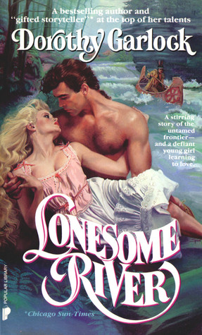 Lonesome River by Dorothy Garlock
