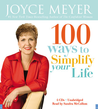 100 Ways to Simplify Your Life by Joyce Meyer