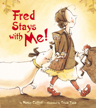 Fred Stays With Me! by Nancy Coffelt