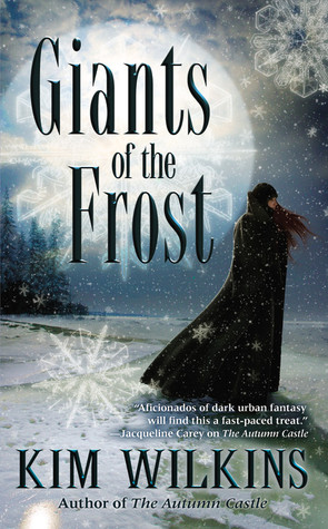 Giants of the Frost by Kim Wilkins
