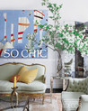 So Chic: Glamorous Lives, Stylish Spaces