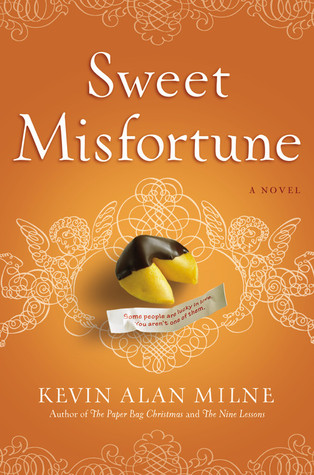 Sweet Misfortune by Kevin Alan Milne