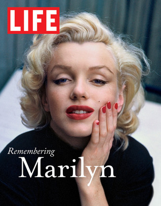 LIFE Remembering Marilyn by Life Magazine