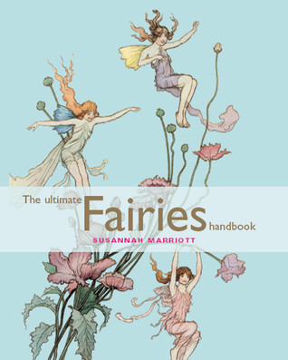 The Ultimate Fairies Handbook by Susannah Marriott
