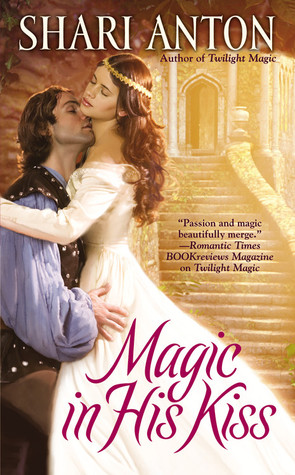 Magic in His Kiss by Shari Anton