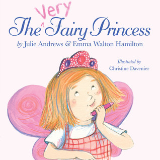 The Very Fairy Princess by Julie Andrews