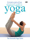 Sivananda Beginner's Guide to Yoga