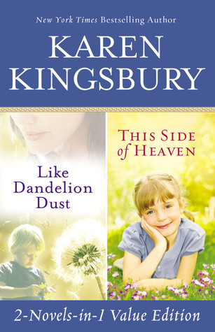 Like Dandelion Dust & This Side of Heaven Omnibus by Karen Kingsbury