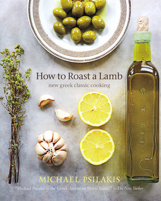 How to Roast a Lamb by Michael Psilakis