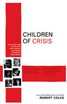 Children of Crisis: Selections from the Pulitzer Prize-winning five-volume Children of Crisis series