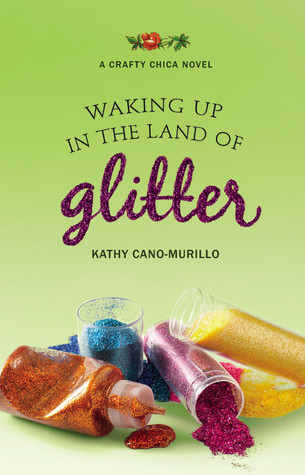 Waking Up in the Land of Glitter by Kathy Cano-Murillo