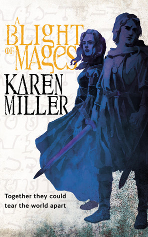 A Blight of Mages by Karen Miller