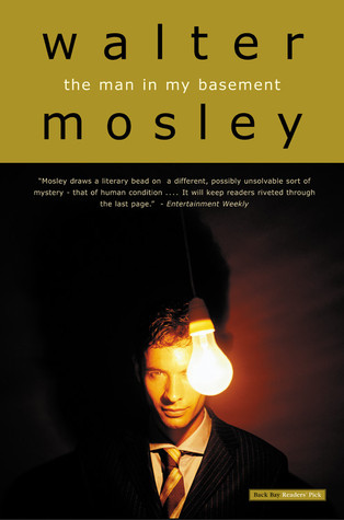 The Man in My Basement by Walter Mosley