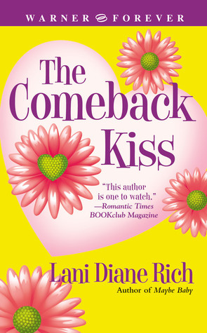 The Comeback Kiss by Lani Diane Rich