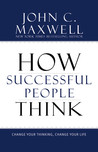 How Successful People Think by John C. Maxwell